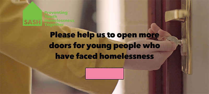 SASH is a registered charity preventing homelessness in young people aged 16 to 25 throughout North and East Yorkshire.